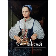 Žofia Bosniaková: Veľká kniha o žene viery a lásky / Big Book about the Woman of Faith and Love - Kniha