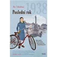 Poslední rok 1938: Román úspěšné rakouské autorky, inspirovaný dětstvím v rodných Hustopečích - Kniha