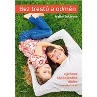 Bez trestů a odměn: Výchova spokojeného dítěte ve věku 2-8 let - Kniha