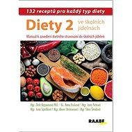 Diety ve školních jídelnách 2: Manuál k zavedení dietního stravování do školních jídelen - Kniha