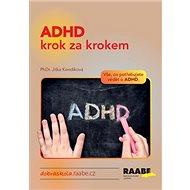 ADHD krok za krokem: Vše, co potřebujete vědět o ADHD. - Kniha