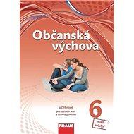 Občanská výchova 6 nová generace učebnice - Kniha