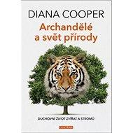 Archandělé a svět přírody: Duchovní život zvířat a stromů - Kniha