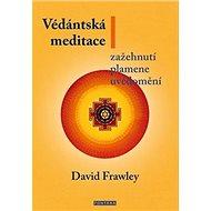 Védántská meditace: Zažehnutí plamene uvědomění