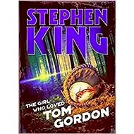 The Girl Who Loved Tom Gordon: (Halloween Reissue) - Kniha