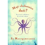 Mají chobotnice duši?: Fascinující nahlédnutí do zázraku vědomí - Kniha