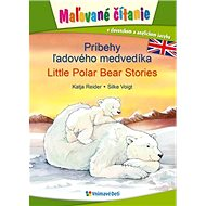 Príbehy ľadového medvedíka, Little Polar Bear Stories: Maľované čítanie v slovenskom a anglickom jaz - Kniha