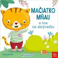 Mačiatko mňau a hra na skrývačku - Kniha