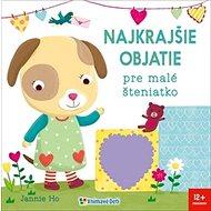 Najkrajšie objatie pre malé šteniatko - Kniha