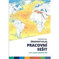 Žákovský atlas Pracovní sešit: pro 2. stupeň základních škol - Kniha