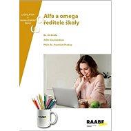 Alfa a omega ředitele školy: Legislativa a management školy - Kniha