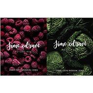 Jíme zdravě po celý rok Jaro Léto Podzim Zima - Kniha
