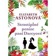 Strastiplné peníze paní Darcyové - Kniha
