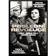 Poslední revoluce: Jak jsme žili (1985-1993) - Kniha