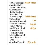 Rozhovory na hraně zítřka: Tomáš Sedláček, Jindřich Šídlo, Marek Orko Vácha, Tomáš Klus, Cyril Hösch - Kniha