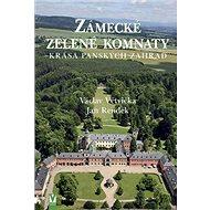 Zámecké zelené komnaty: krása panských zahrad - Kniha