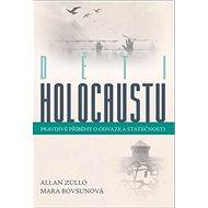 Děti holocaustu: Pravdivé příběhy o odvaze a statečnosti - Kniha