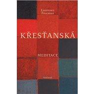 Křesťanská meditace - Kniha