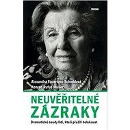 Neuvěřitelné zázraky: Dramatické osudy lidí, kteří přežili holokaust - Kniha