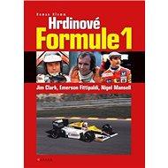 Hrdinové formule 1: Jim Clark, Emerson Fitipaldi, Nigel Mansell - Kniha