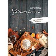 Zdravé pečení: Recepty od nutriční specialistky - Kniha