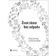 Život skoro bez odpadu: Jak jej žijí holky z Czech Zero Waste - Kniha