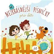 Nejkrásnější písničky pro děti - Kniha