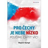 Pro Čechy je nebe nízko: Pojďme chtít víc! - Kniha