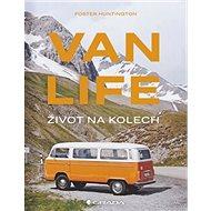 Van life Život na kolech - Kniha
