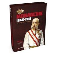 Monarchie 1848–1918: Císař - Češi - Život v mocnářství - Kniha