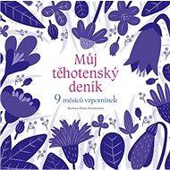 Kniha Můj těhotenský deník: 9 měsíců vzpomínek - Kniha