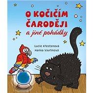 O kočičím čaroději a jiné pohádky - Kniha