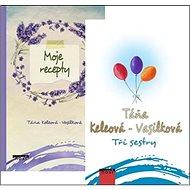 Tři sestry + Moje recepty: obsahuje 2 knihy - Kniha