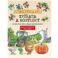Encyklopedie Zvířata a rostliny: zábavné informace pro děti - Kniha
