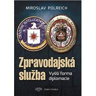 Zpravodajská služba: Vyšší forma diplomacie - Kniha