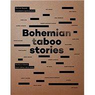 Bohemian Taboo Stories: Kniha o lidech, kteří dělají něco sexy - Kniha