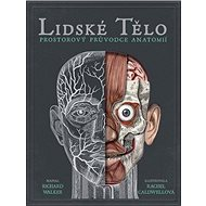 Lidské tělo Prostorový průvodce anatomie - Kniha