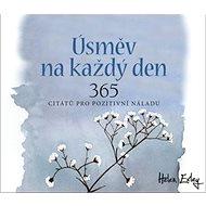 Úsměv na každý den: 365 citátů pro pozitivní náladu - Kniha