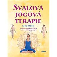 Svalová jógová terapie: Uvolňování přepětí, bolestí a blokád celostními léčebnými postupy