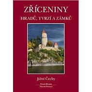 Zříceniny hradů, tvrzí a zámků Jižní Čechy - Kniha