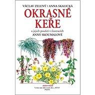 Okrasné keře a jejich použití: a jejich použití v ilustracích Anny Skoumalové - Kniha