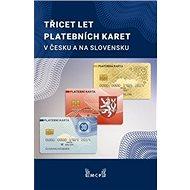 Třicet let platebních karet v Česku a Slovensku - Kniha