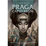 Legendy Praga caput regni - Kniha