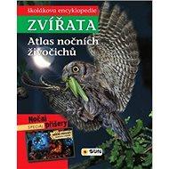 Atlas nočních živočichů: Školákova encyklopedie zvířata - Kniha
