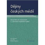 Dějiny českých médií: Od počátku do současnosti, 2., upravené a doplněné vydání - Kniha