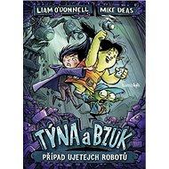 Týna a Bzuk Případ ujetejch robotů - Kniha