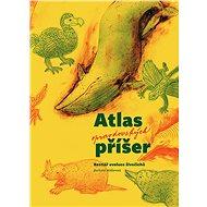 Atlas opravdovských příšer: Bestiář evoluce živočichů - Kniha