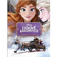 Ledové království II Příběh na motivy filmu - Kniha