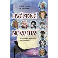 Hvězdné návraty: Autentická vyprávění našich herců - Kniha