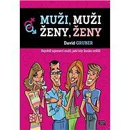 Muži, muži - Ženy, ženy: Největší tajemství mužů, jaké kdy ženám svěřili - Kniha